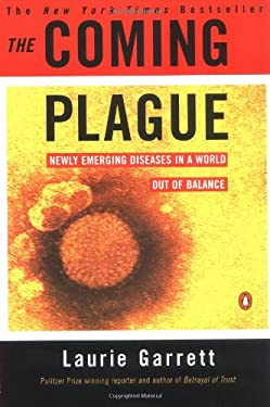The Coming Plague: Newly Emerging Diseases in a World Out of Balance 9780140250916