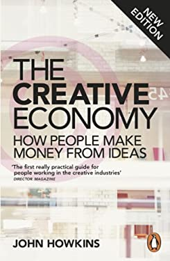 Creative Economy : How People Make Money from Ideas