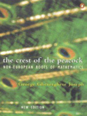 Crest of the Peacock - The Non-European Roots of Mathematics ((REV)00) by Joseph, George Gheverghese [Paperback (2000)]