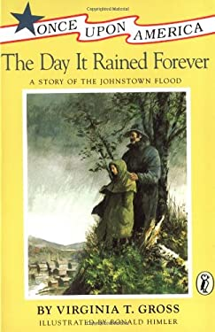 The Day It Rained Forever: A Story of the Johnstown Flood 9780140345674