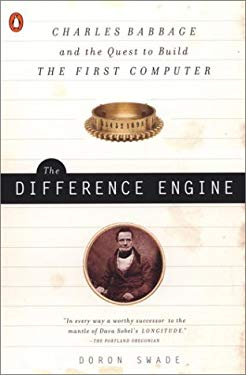 The Difference Engine: Charles Babbage and the Quest to Build the First Computer 9780142001448
