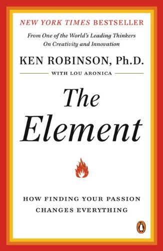 The Element: How Finding Your Passion Changes Everything 9780143116738