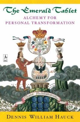 The Emerald Tablet: Alchemy for Personal Transformation 9780140195712