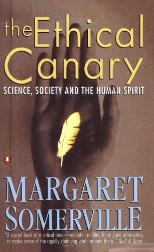 The Ethical Canary: Science, Society and the Human Spirit 9780140295160