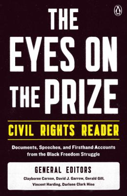 The Eyes on the Prize Civil Rights Reader: Documents, Speeches, and Firsthand Accounts from the Black Freedom Struggle 9780140154030