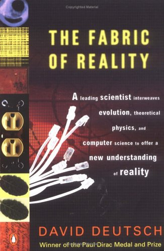 The Fabric of Reality: The Science of Parallel Universes--And Its Implications 9780140275414