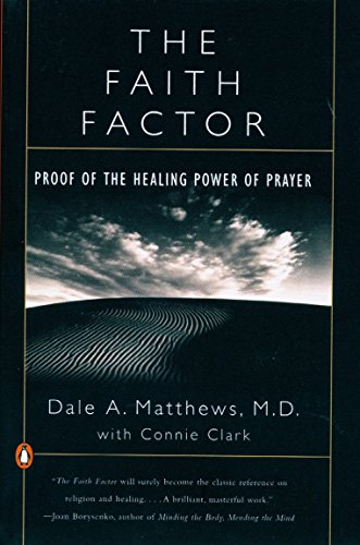 The Faith Factor: Proof of the Healing Power of Prayer 9780140275759