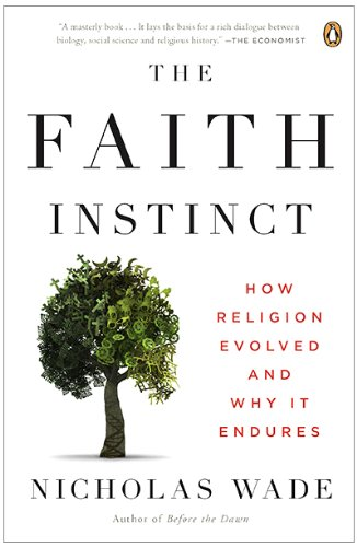 The Faith Instinct: How Religion Evolved and Why It Endures 9780143118190