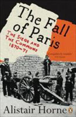 The Fall of Paris: The Siege and the Commune 1870-71 9780141030630
