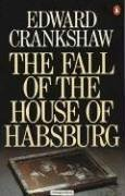 The Fall of the House of Habsburg 9780140064599