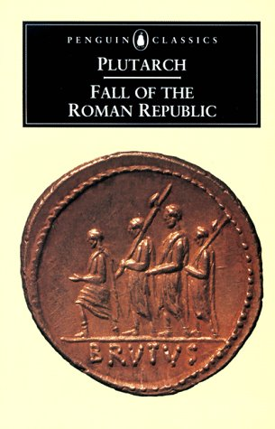 a short review of the fall of the roman republic a book by plutarch Plutarch: the lives - ebook written by plutarch read this book using google play books app on your pc, android, ios devices download for offline reading other titles include rome in.