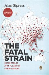 The Fatal Strain: On the Trail of Avian Flu and the Coming Pandemic 436728