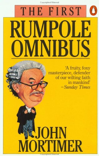 The First Rumpole Omnibus: Rumpole of the Bailey/The Trials of Rumpole/Rumpole's Return 9780140067682