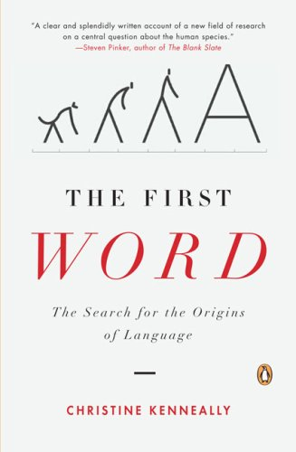 The First Word: The Search for the Origins of Language 9780143113744