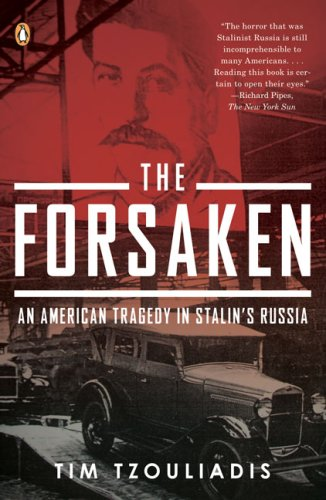 The Forsaken: An American Tragedy in Stalin's Russia 9780143115427