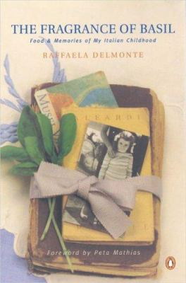 The Fragrance of Basil: Food & Memories of My Italian Childhood 9780143018292