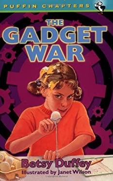 The Gadget War - Duffey, Betsy / Wilson, Janet