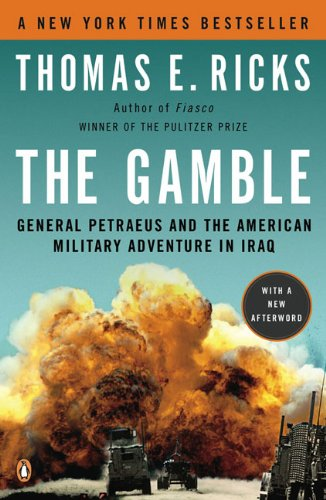 The Gamble: General Petraeus and the American Military Adventure in Iraq 9780143116912