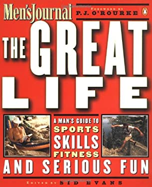 The Great Life: A Man's Guide to Sports, Skills, Fitness, and Serious Fun 9780140296266