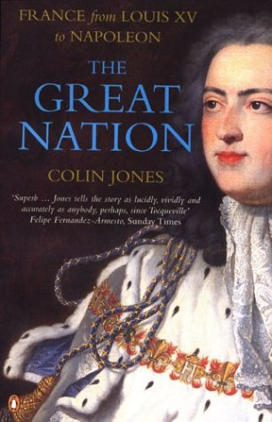 The Great Nation: France from Louis XV to Napoleon 9780140130935