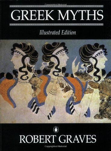 The Greek Myths: Illustrated Edition 9780140076028