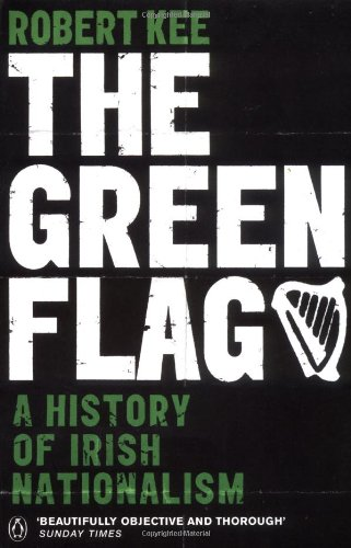 The Green Flag: A History of Irish Nationalism 9780140291650