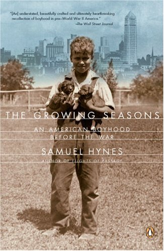 The Growing Seasons: An American Boyhood Before the War 9780142003961