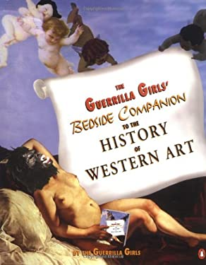 The Guerrilla Girls' Bedside Companion to the History of Western Art 9780140259971