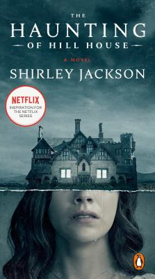 The Haunting of Hill House: A Novel
