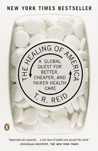 The Healing of America: A Global Quest for Better, Cheaper, and Fairer Health Care 9780143118213