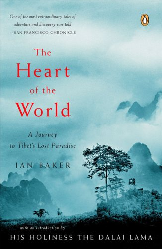 The Heart of the World: A Journey to Tibet's Lost Paradise 9780143036029