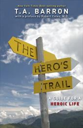 The Hero's Trail: A Guide for a Heroic Life 432917