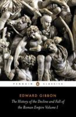 The History of the Decline and Fall of the Roman Empire: Volume 1 9780140433937