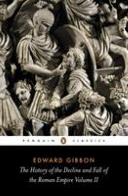 The History of the Decline and Fall of the Roman Empire: Volume 2 9780140433944