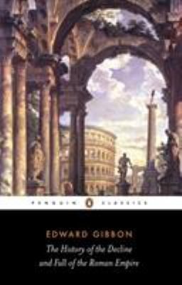 The History of the Decline and Fall of the Roman Empire 9780140437645