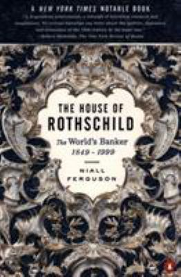 The House of Rothschild: The World's Banker: 1849-1999 9780140286625