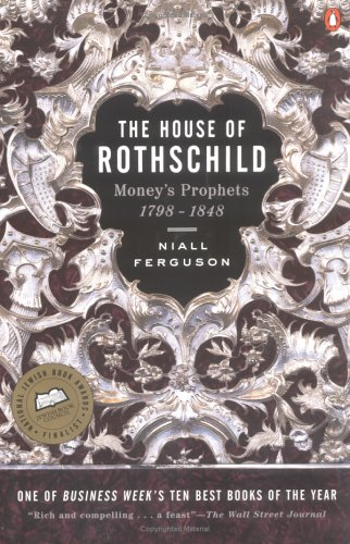 House of Rothschild Vol. 1 : Money's Prophets, 1798-1848