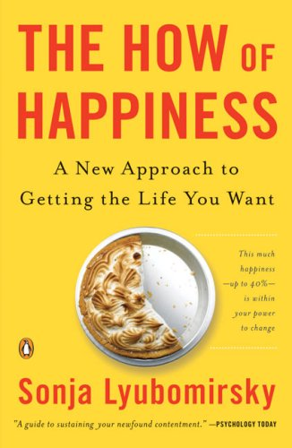 The How of Happiness: A New Approach to Getting the Life You Want 9780143114956