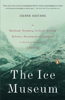 The Ice Museum: In Search of the Lost Land of Thule 9780143038467