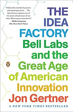 The Idea Factory: Bell Labs and the Great Age of American Innovation 9780143122791