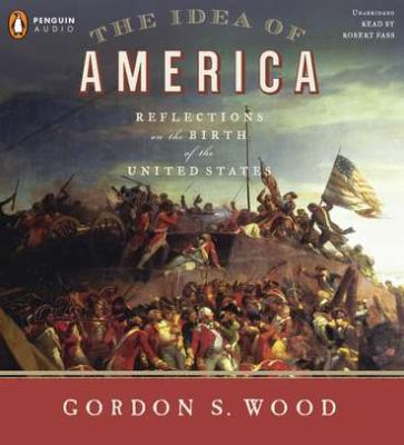 The Idea of America: Reflections on the Birth of the United States 9780142429396