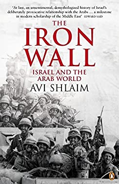 The Iron Wall: Israel and the Arab World 1948-1998