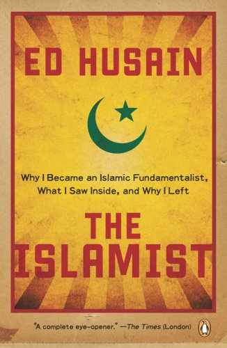 The Islamist: Why I Became an Islamic Fundamentalist, What I Saw Inside, and Why I Left 9780143115984