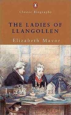 The Ladies of Llangollen: A Study in Romantic Friendship 9780141390680