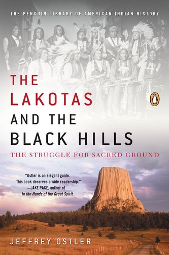 The Lakotas and the Black Hills: The Struggle for Sacred Ground 9780143119203