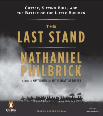 The Last Stand: Custer, Sitting Bull, and the Battle of the Little Bighorn 9780142427699