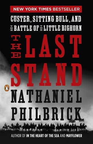 The Last Stand: Custer, Sitting Bull, and the Battle of the Little Bighorn 9780143119609