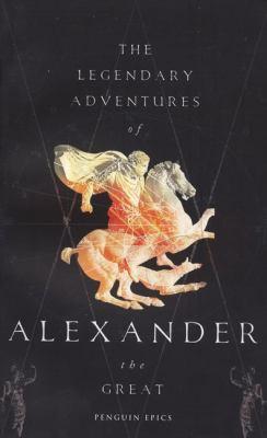 The Legendary Adventures of Alexander the Great 9780141026381