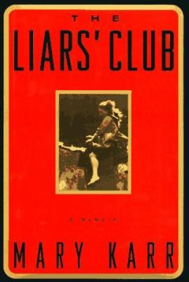 The Liars' Club: A Memoir 9780140863086