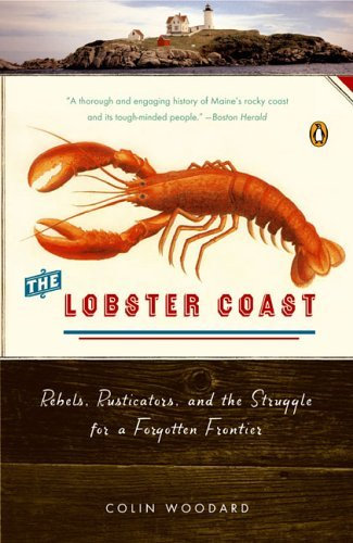 The Lobster Coast: Rebels, Rusticators, and the Struggle for a Forgotten Frontier 9780143035343
